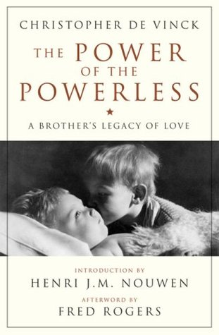 The Power of the Powerless: A Brother's Legacy of Love