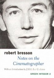 Notes on the Cinematographer Book by Robert Bresson