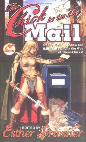 The Chick is in the Mail (Chicks in Chainmail, #4)