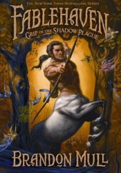 Grip of the Shadow Plague (Fablehaven, #3) Book by Brandon Mull