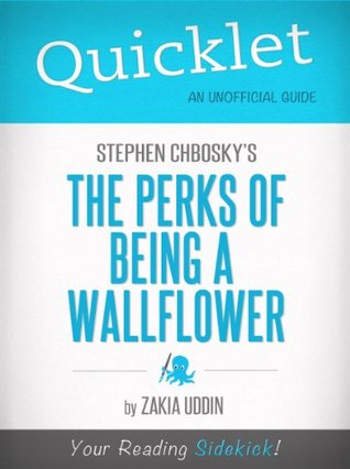 Quicklet on Stephen Chbosky's The Perks of Being a Wallflower (Book Summary)