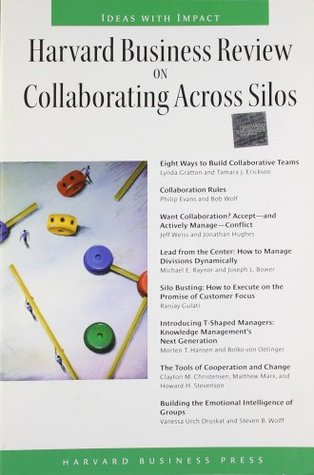Harvard Business Review on Collaborating Across Silos