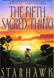 The Fifth Sacred Thing (Maya Greenwood, #1) Book by Starhawk