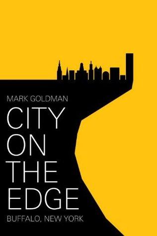 City on the Edge: Buffalo, New York, 1900 - Present