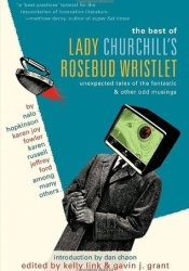 The Best of Lady Churchill's Rosebud Wristlet Book by Kelly Link