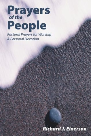 Prayers of the People: Pastoral Prayers for Worship and Personal Devotion