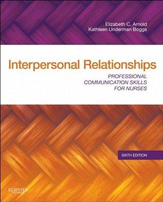 Interpersonal Relationships,Professional Communication Skills for Nurses