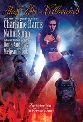 Must Love Hellhounds (Guild Hunter #0.6; Kate Daniels #3.5; The Guardians #5.5; Sookie Stackhouse #9.2) Book
