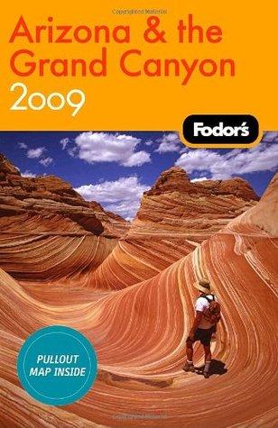 Fodor's Arizona and the Grand Canyon 2009