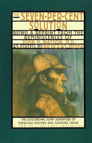 The Seven-Percent Solution (Nicholas Meyer Holmes Pastiches #1)