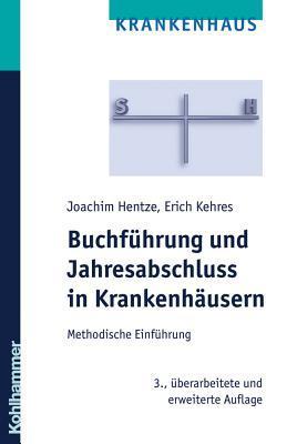 Buchfuhrung Und Jahresabschluss in Krankenhausern: Methodische Einfuhrung
