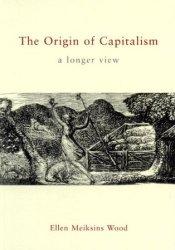 The Origin of Capitalism: A Longer View Book by Ellen Meiksins Wood