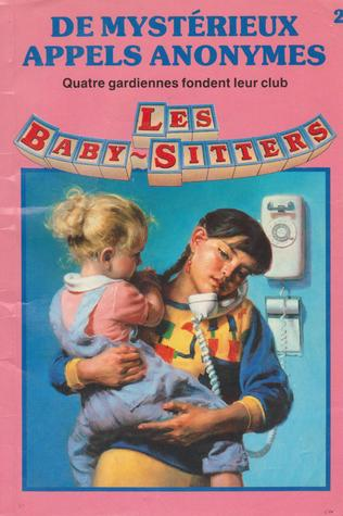 De Mystérieux Appels Anonymes (Les Baby-Sitters #2)
