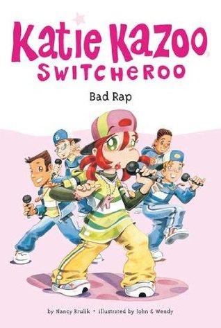 Bad Rap (Katie Kazoo, Switcheroo, #16)