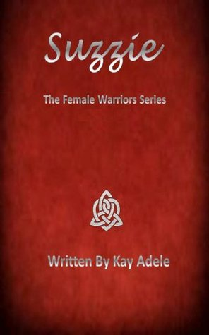 Suzzie (The Female Warrior Series)