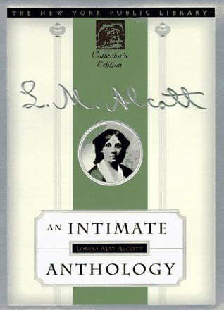 Louisa May Alcott: An Intimate Anthology