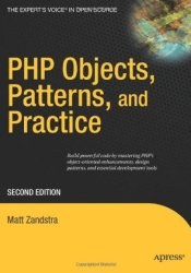 PHP Objects, Patterns, and Practice Book by Matt Zandstra