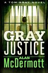 Gray Justice by Alan McDermott