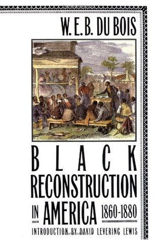 Black Reconstruction in America 1860-1880