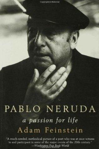 Pablo Neruda: A Passion for Life PDF Book by Adam Feinstein PDF ePub