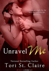 Unravel Me Book by Tori St. Claire