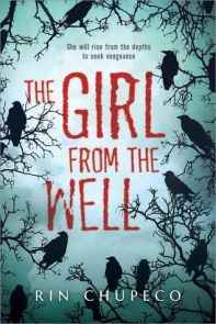 Afbeeldingsresultaat voor THE GIRL FROM THE WELL BY RIN CHUPECO