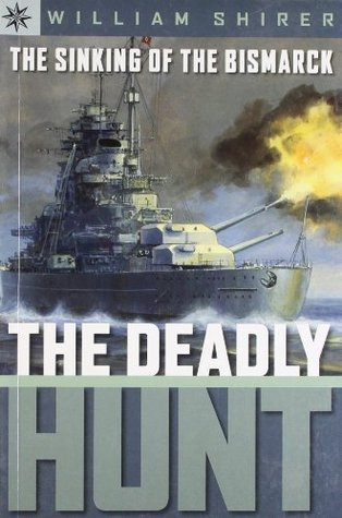 The Sinking of the Bismarck: The Deadly Hunt