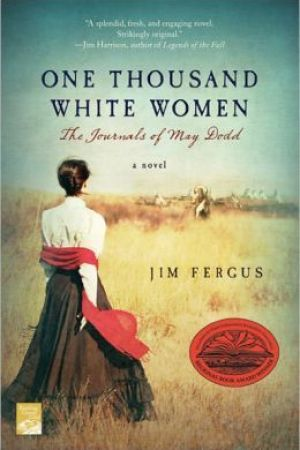 One Thousand White Women: The Journals of May Dodd (One Thousand White Women, #1)