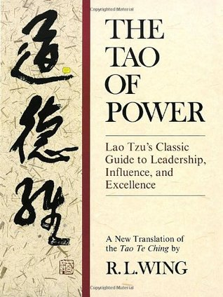 The Tao of Power: Lao Tzu's Classic Guide to Leadership, Influence, and Excellence