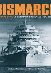 ″Bismarck″: A Minute-by-minute Account of the Final Hours of Germany's Greatest Battleship Book by Niklas Zetterling