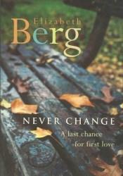 Never Change Book by Elizabeth Berg