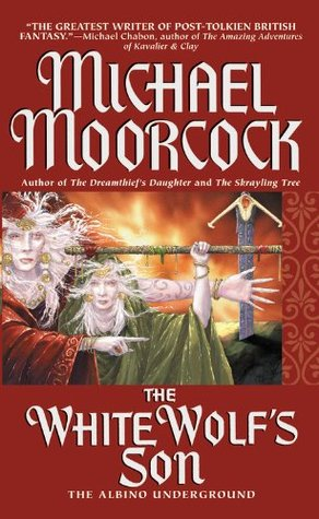 The White Wolf's Son: The Albino Underground (Elric & Oona Von Bek, #3)