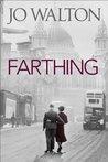 Farthing (Small Change, #1) by Jo Walton