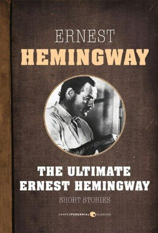 Short Stories: The Ultimate Ernest Hemingway