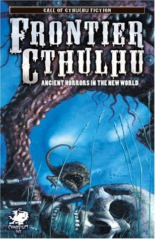 Frontier Cthulhu: Ancient Horrors in the New World