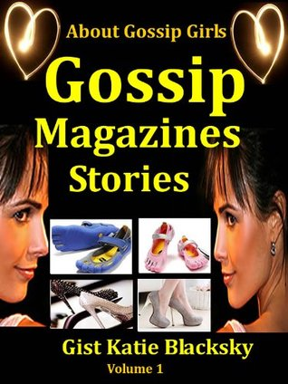 Gossip Magazines Stories: a Book about Living and Style, Gossip in Church, Celebrities, Gossip Hollywood, Move Stars, Gossip, Famous People, Gist, Romance and more.