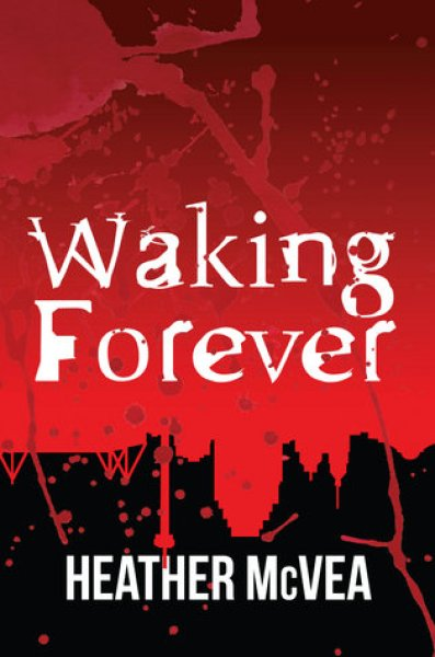 Waking Forever (Waking Forever, #1)-Heather McVea