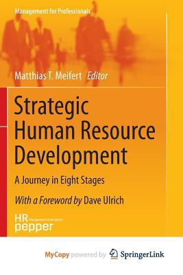 Strategic Human Resource Development: A Journey in Eight Stages