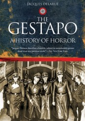 The Gestapo: A History of Horror Book by Jacques Delarue