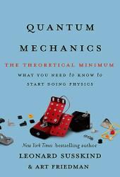 Quantum Mechanics: The Theoretical Minimum (Theoretical Minimum #2) Book