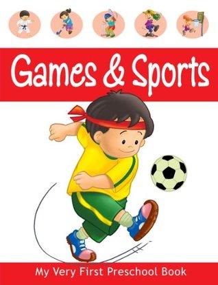 Games & Sports (My Very First Preschool Book)