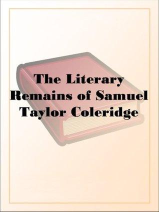 The Literary Remains of Samuel Taylor Coleridge