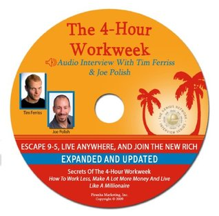 Secrets of The 4-Hour Workweek - A Companion Audio Interview With Tim Ferriss On His Book, The 4-Hour Workweek: Escape 9-5, Live Anywhere, and Join the New Rich