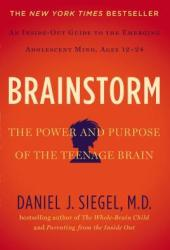 Brainstorm: The Teenage Brain from the Inside Out Book