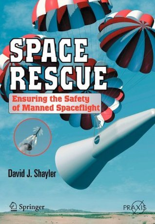 Space Rescue: Ensuring the Safety of Manned Spacecraft (Springer Praxis Books / Space Exploration)