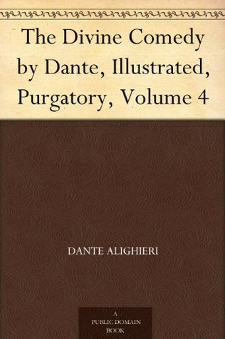 The Divine Comedy by Dante, Illustrated, Purgatory, Volume 4