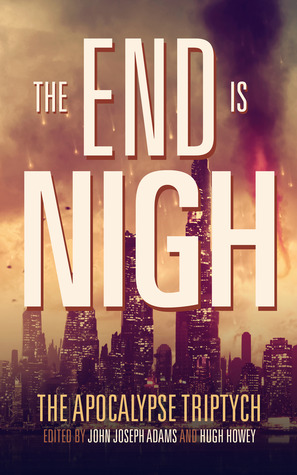 The End is Nigh (The Apocalypse Triptych, #1)