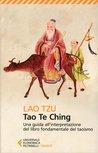 Tao Te Ching: Una guida all'interpretazione del libro fondamentale del taoismo