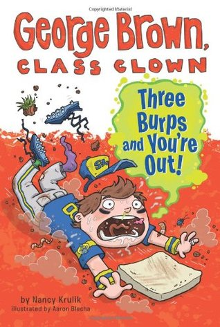 Three Burps and You're Out! (George Brown, Class Clown, #10)
