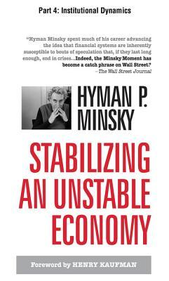 Stabilizing an Unstable Economy, Part 4 - Institutional Dynamics